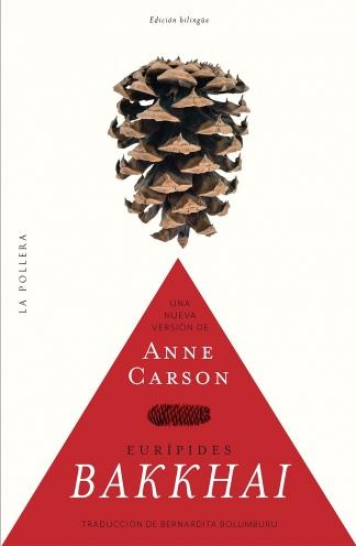 """""""Las bacantes"""", la obra con que hace ya 25 centurias el poeta Eurípides """"colocó a la tragedia griega en un camino que conduce directamente a los reality shows"""", según explica Carson."""